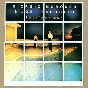 giorgio-moroder-and-joe-esposito-solitary-men-300